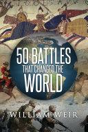 download ebook 50 battles that changed the world pdf epub