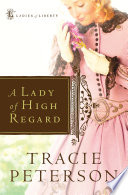 A Lady of High Regard  Ladies of Liberty Book  1
