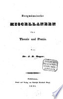 Bergmännische Miscellaneen für Theorie und Praxis