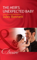 The Heir's Unexpected Baby (Mills & Boon Desire) : ...