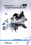 The Morgan Stanley and d a European Technology Atlas 2005