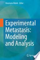 Experimental Metastasis Modeling And Analysis