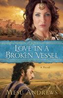 Love in a Broken Vessel ( Book #3)