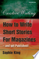 How To Write Short Stories For Magazine And Get Published 2nd Edition  book