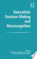 Naturalistic Decision Making and Macrocognition