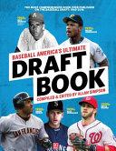 Baseball America s Ultimate Draft Book Who Better Than Baseball America