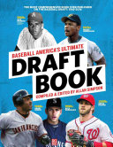 Baseball America s Ultimate Draft Book
