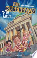 Trio Berlin - Der Bärenraub