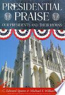 Ebook Presidential Praise Epub C. Edward Spann,Michael Edward Williams Apps Read Mobile