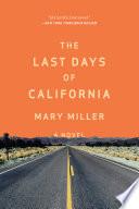 The Last Days of California  A Novel