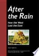 After the Rain   How the West Lost the East