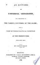 An Epitome of Universal Geography, Or, A Description of the Various Countries of the Globe