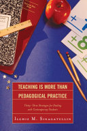 Teaching Is More Than Pedagogical Practice Book
