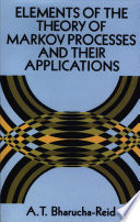 Elements Of The Theory Of Markov Processes And Their Applications