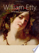 William Etty  Selected Paintings  Colour Plates
