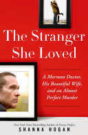 The Stranger She Loved : of her husband, a doctor, lawyer and mormon...