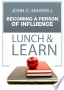 Becoming A Person of Influence Lunch   Learn