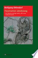 Faszination Jakobsweg Der Weg Der S Chtig Macht All In One