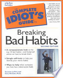 The Complete Idiot s Guide to Breaking Bad Habits