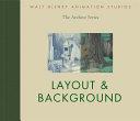 Walt Disney Animation Studios The Archive Series  Layout   Background