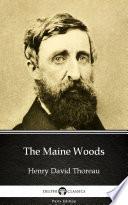 The Maine Woods By Henry David Thoreau Delphi Classics Illustrated