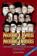 Noble Lives, Noble Deeds Captivating Stories and Biographical Profiles of Spiritual Giants