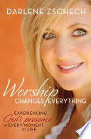 Ebook Worship Changes Everything Epub Darlene Zschech Apps Read Mobile
