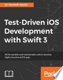 Test Driven iOS Development with Swift 3