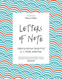 Letters Of Note : of the world's most entertaining, inspiring and unusual...