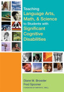 Teaching Language Arts, Math, and Science to Students with Significant Cognitive Disabilities