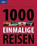 Lonely Planet Reisebildband 1000 einmalige Reisen