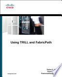 Using TRILL  FabricPath  and VXLAN