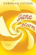 Jane In Bloom by Deborah Lytton