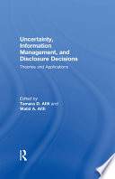 Uncertainty  Information Management  and Disclosure Decisions