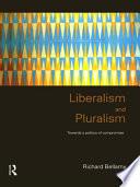 Liberalism And Pluralism book