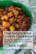 Ojai Valley Slow Cooker Cookbook