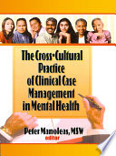 The Cross Cultural Practice Of Clinical Case Management In Mental Health