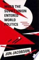 When the Soviet Union Entered World Politics