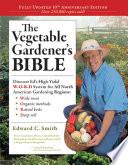 The Vegetable Gardener s Bible