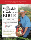The Vegetable Gardener s Bible