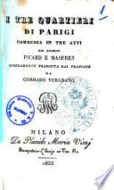 I tre quartieri di Parigi commedia in tre atti dei signori Picard e Maseres