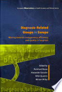 Diagnosis Related Groups In Europe  Moving Towards Transparency  Efficiency And Quality In Hospitals