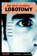 The Do It Yourself Lobotomy