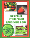 Complete Hydroponic Gardening Book