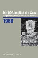 Die DDR im Blick der Stasi 1960