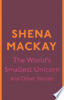 The World s Smallest Unicorn and Other Stories