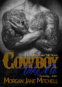 "Cowboy, Take Me : you away from here."" when..."