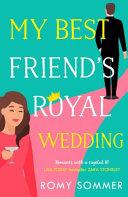 My Best Friend S Royal Wedding The Royal Romantics Book 5