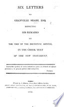 Six Letters to G  Sharp     respecting his Remarks on the uses of the Definitive Article in the Greek text of the New Testament   By C  Wordsworth