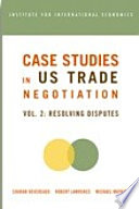 Case Studies in US Trade Negotiation Volume 2